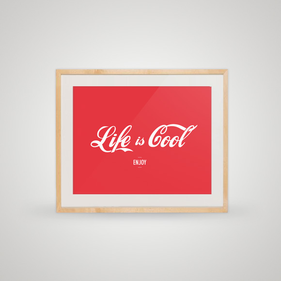 Free printable poster - In frame - Life is cool